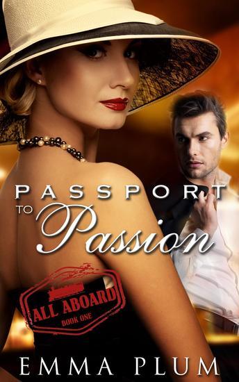 Passport to Passion A Contemporary Romantic Suspense Book 1 All Aboard - Passport To Passion #1 - cover