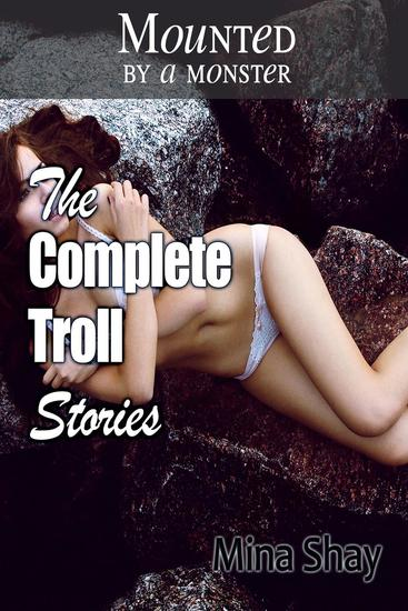 Mounted by a Monster: The Complete Troll Stories - cover