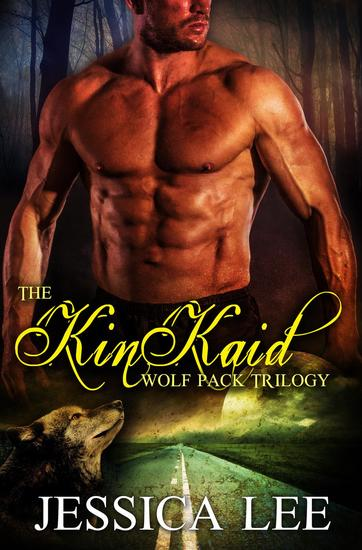 The KinKaid Wolf Pack Trilogy - KinKaid Wolf Pack - cover