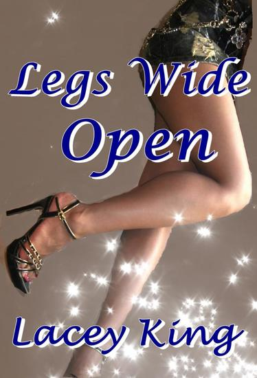 Legs Wide Open - The Complete Legs Wide Open Trilogy - cover