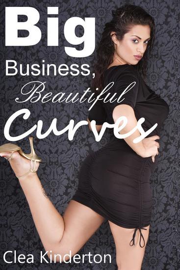 Big Business Beautiful Curves (BBW Billionaire Erotic Romance) - cover