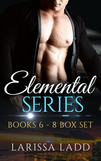 An Elemental Series Box Set Books 6-8 - cover