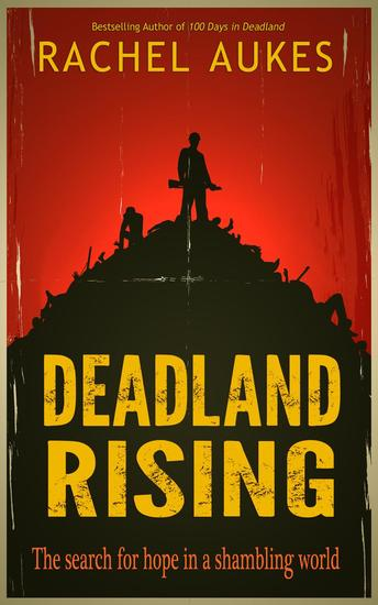 Deadland Rising - Deadland Saga #3 - cover