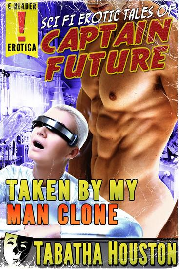 Captain Future - Taken By My Man Clone - cover