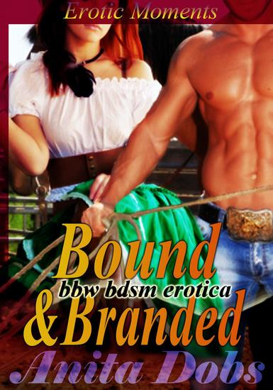 Bound & Branded - Erotic Moments (bbw BDSM Erotica) - cover