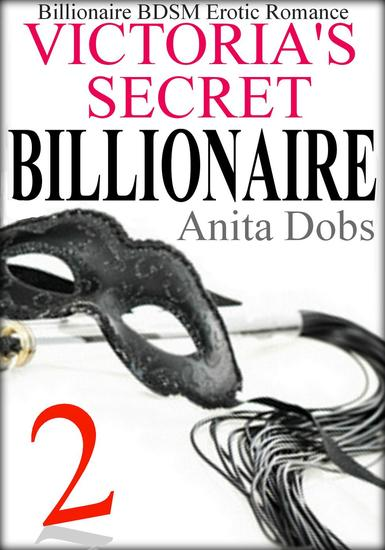 Victoria's Secret Billionaire (Billionaire BDSM Erotic Romance #2) - Victoria's Secret Billionaire BDSM Erotic Romance Series #2 - cover