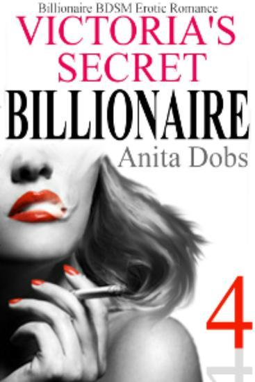 Victoria's Secret Billionaire #4 (Billionaire BDSM Erotic Romance) - Victoria's Secret Billionaire BDSM Erotic Romance Series #4 - cover