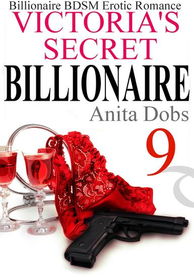 Victoria's Secret Billionaire #9 - Victoria's Secret Billionaire BDSM Erotic Romance Series #9 - cover