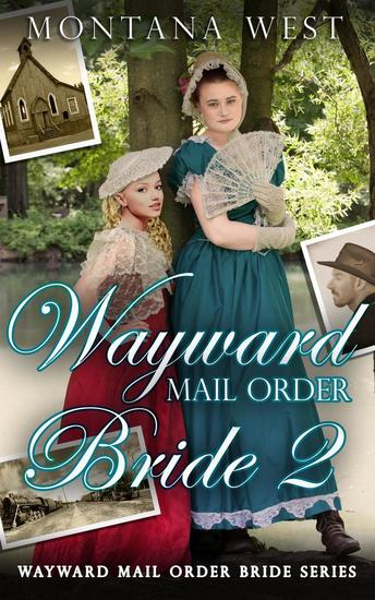 Wayward Mail Order Bride 2 - Wayward Mail Order Bride Series (Christian Mail Order Brides) #2 - cover