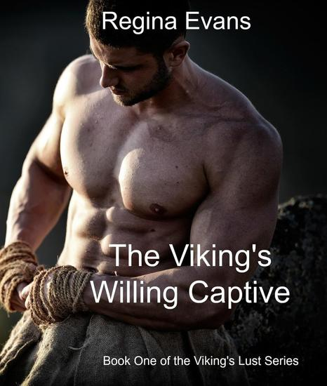 The Viking's Willing Captive - Viking's Lust Series #1 - cover