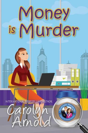 Money is Murder - McKinley Mysteries: Short & Sweet Cozies #3 - cover