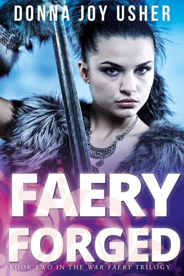 Faery Forged - The War Faery Trilogy #2 - cover