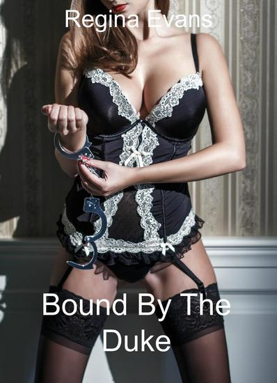 Bound By The Duke - Paranormal BDSM Erotica #2 - cover