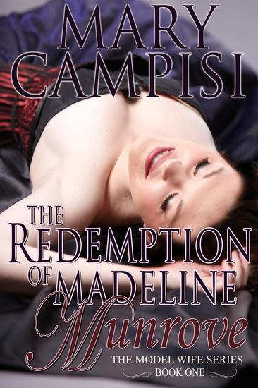 The Redemption of Madeline Munrove - The Model Wife #1 - cover