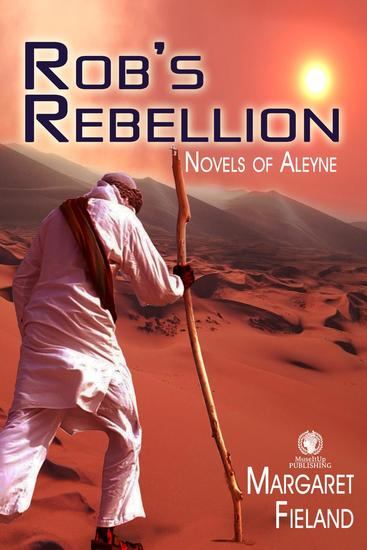 Rob's Rebellion - Novels of Aleyne #4 - cover