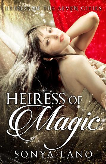 Heiress of Magic - Heiress of the Seven Cities - cover