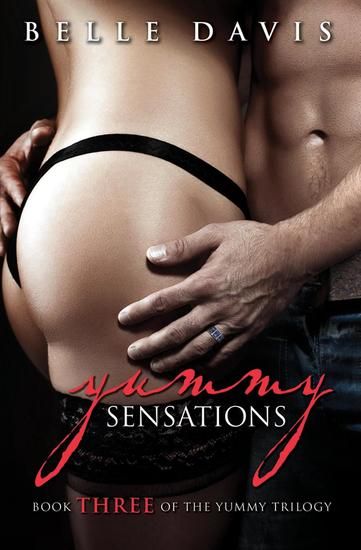 Yummy Sensations - The Yummy Trilogy #3 - cover
