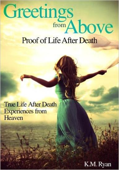 Greetings From Above: Proof of Life After Death - cover
