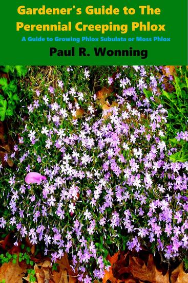 Gardener's Guide to the Perennial Creeping Phlox - Abe's Guide to the Full Sun Perennial Flower Garden #9 - cover