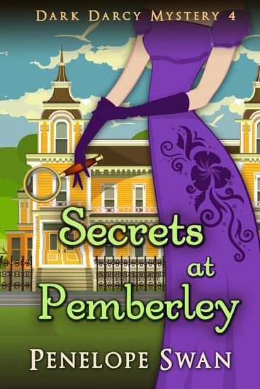 Secrets at Pemberley: A Pride and Prejudice Variation - Dark Darcy Mysteries #4 - cover