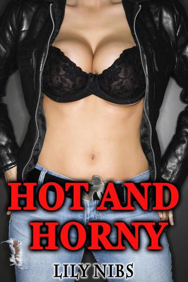 Hot and Horny (An Exhibitionism Erotic Bundle) - Hot and Horny #3 - cover
