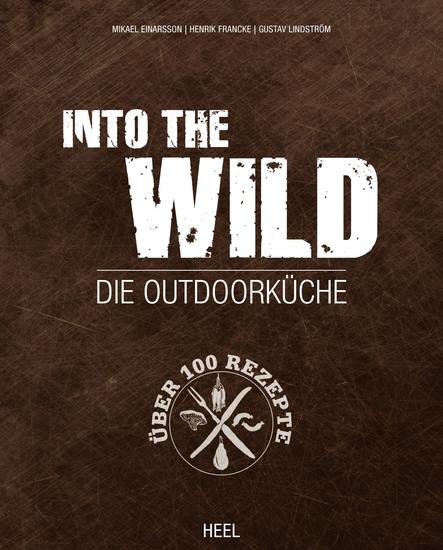 Into The Wild - Die Outdoorküche - cover