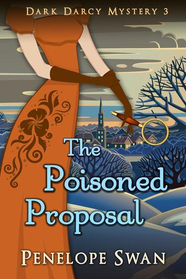 The Poisoned Proposal: A Pride and Prejudice Variation - Dark Darcy Mysteries #3 - cover