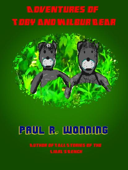 Adventures of Toby and Wilbur Bear - Fiction Short Story Collection #2 - cover