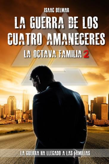 La guerra de los Cuatro Amaneceres - La Octava Familia #2 - cover