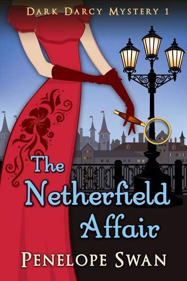 The Netherfield Affair: A Pride and Prejudice Variation - Dark Darcy Mysteries #1 - cover