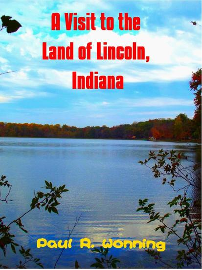 A Visit to the Land of Lincoln Indiana - Indiana State Park Travel Guide Series #3 - cover