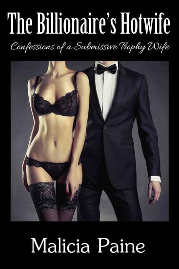 Confessions of a Billionaire's Hotwife - The Billionaire's Hotwife #1 - cover