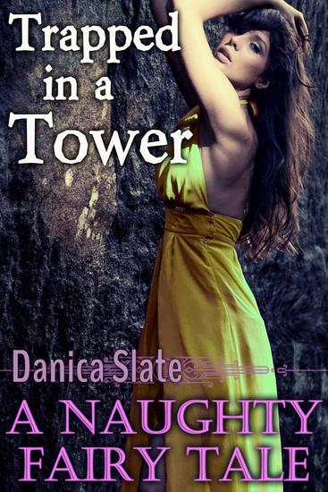 Trapped in a Tower: A Naughty Fairy Tale - cover