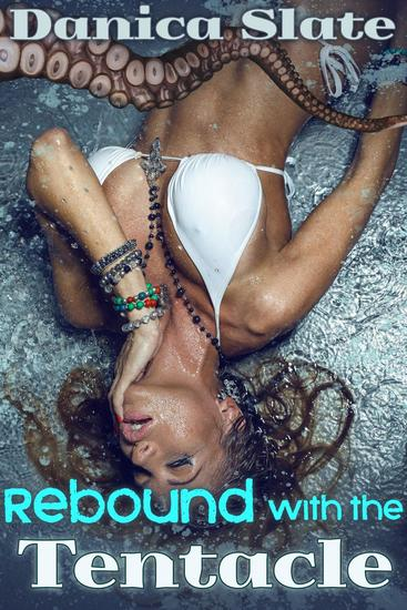 Rebound with the Tentacle (Tentacle Erotica) - cover