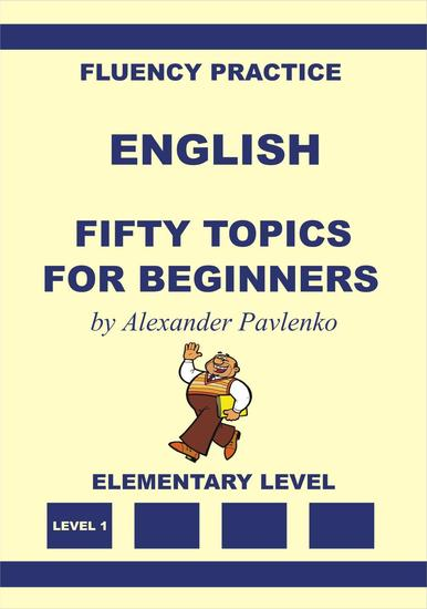 English Fifty Topics for Beginners Elementary Level - English Fluency Practice Elementary Level #2 - cover