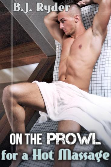 On the Prowl for a Hot Massage - The Ten Minute Tease #2 - cover