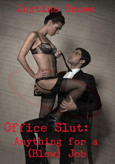 Office Slut: Anything for a (Blow) Job - The Office Slut #1 - cover