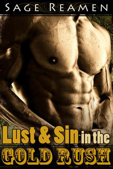 Lust and Sin in the Gold Rush (Western Erotica) - cover
