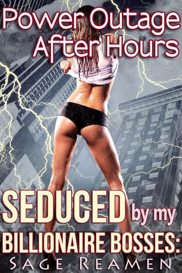 Power Outage After Hours: Seduced by my Billionaire Bosses (DP Menage) - Seduced by my Billionaire Bosses #1 - cover
