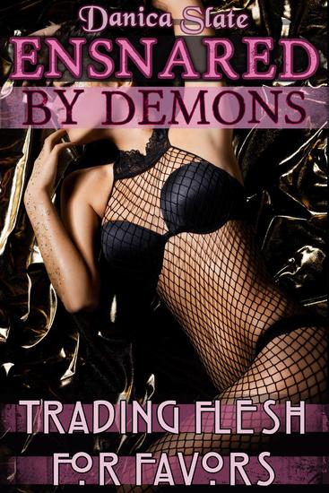 Ensnared by Demons: Trading Flesh for Favors - cover