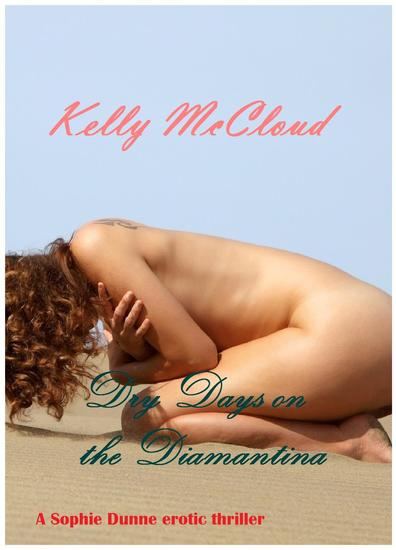Dry Days on the Diamantina - Sophie Dunne erotic adventures #1 - cover