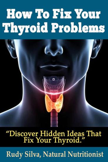 Thyroid Problems and diseases: A Thyroid Diet That Fixes Your Thyroid by eliminating hypothyroidism or hyperthyroidism - cover