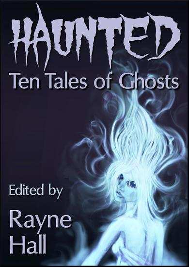Haunted: Ten Tales of Ghosts - Ten Tales Fantasy & Horror Stories - cover