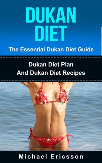 Dukan Diet - The Essential Dukan Diet Guide: Dukan Diet Plan And Dukan Diet Recipes - cover