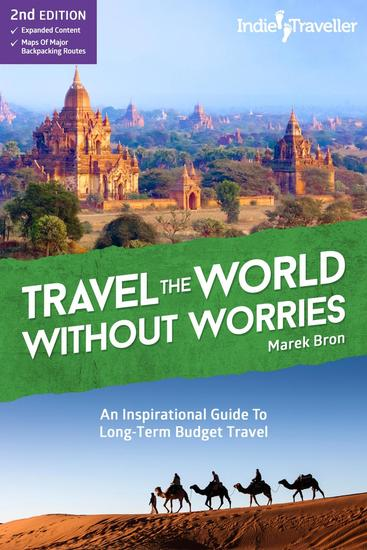 Travel the World Without Worries: An Inspirational Guide to Long-Term Budget Travel - cover