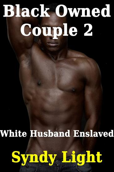 White Husband Enslaved - Black Owned Couple #2 - cover