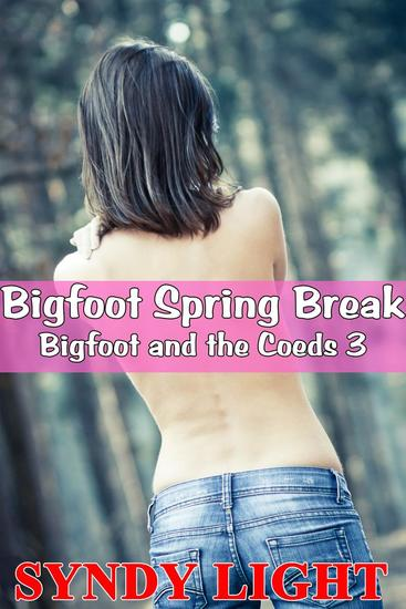 Bigfoot Spring Break (Creature Mutliples Interracial Lesbian) - Bigfoot and the Co-Eds #3 - cover