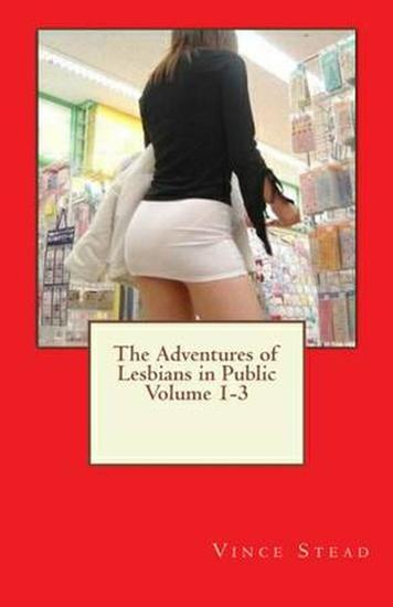 The Adventures of Lesbians in Public Volume 1 thru 3 - cover