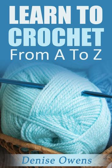 Learn To Crochet: From A-Z - Crochet Guides #1 - cover