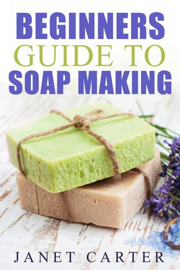 Beginners Guide To Soap Making - Soap Making 101 #1 - cover
